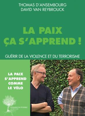 CONFERENCE THOMAS D'ANSEMBOURG – « LA PAIX CA S'APPREND » @ ESPACE REUILLY – PARIS 12ème | Paris | Île-de-France | France